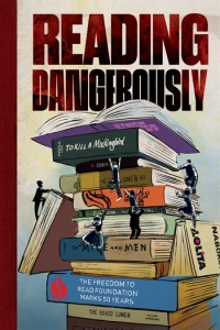 Reading Dangerously, a publication of the Freedom to Read Foundation.